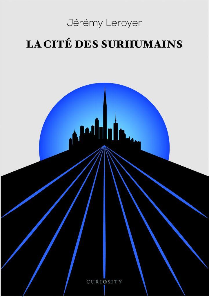 La cité des surhumains – Le premier roman choc et rythmé  d'une maison d'édition naissante